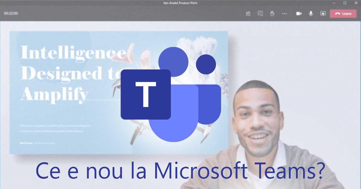MIcrosoft Teams - noi functionalitati